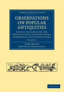 Observations on Popular Antiquities: Chiefly Illustrating ...