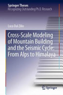 Cross Scale Modeling of Mountain Building and the Seismic Cycle  From Alps to Himalaya