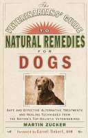 The Veterinarians  Guide to Natural Remedies for Dogs Book