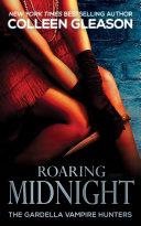 Roaring Midnight (Macey Gardella Vampire Slayer)
