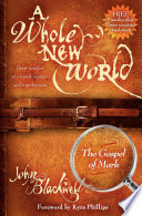 A Whole New World The Gospel Of Mark