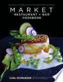Market Restaurant + Bar Cookbook