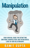 Manipulation Manual: Your Survival Guide for Outwitting