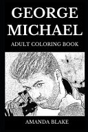 George Michael Adult Coloring Book