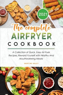 The Complete Air Fryer Cookbook 2021