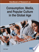 Handbook of Research on Consumption  Media  and Popular Culture in the Global Age