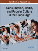 Handbook of Research on Consumption, Media, and Popular Culture in the Global Age