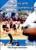 The Music and Musical Instruments of North Eastern India