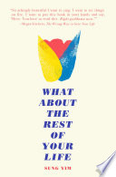"""""""What About the Rest of Your Life"""" by Sung Yim, Michael Heald, additional developmental edits and copyediting by Jessie Carver, Jason Quigley, Cover art by Aaron Robert Miller"""
