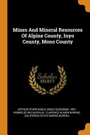 Mines and Mineral Resources of Alpine County  Inyo County  Mono County
