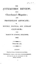 The Antijacobin Review  True Churchman s Magazine  and Protestant Advocate