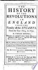 "The History of the Revolutions in England Under the Family of the Stuarts, from the Year 1603, to 1690, Etc. [A Translation of Tom. 3 of the ""Histoire Des Révolutions."" With an Appendix, ""The Royal Family of the Stuarts Vindicated from the False Imputation of Illegitimacy, &c.""]"