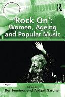 'Rock On': Women, Ageing and Popular Music [Pdf/ePub] eBook