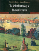 The Bedford Anthology of American Literature  Volume One