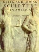 Greek and Roman Sculpture in America