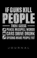 If Guns Kill People Journal