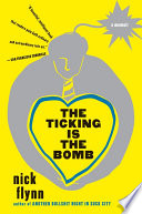 The Ticking Is the Bomb  A Memoir