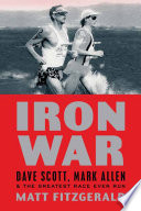 """Iron War: Dave Scott, Mark Allen, and the Greatest Race Ever Run"" by Matt Fitzgerald"