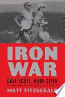 """""""Iron War: Dave Scott, Mark Allen, and the Greatest Race Ever Run"""" by Matt Fitzgerald"""