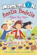Amelia Bedelia Takes the Cake ebook