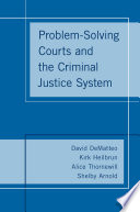 Problem Solving Courts and the Criminal Justice System