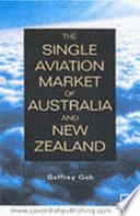 The Single Aviation Market of Australia and New Zealand