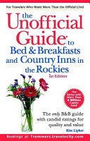 Pdf The Unofficial Guide to Bed & Breakfasts and Country Inns in the Rockies