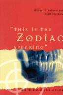 """""""This is the Zodiac Speaking"""""""