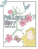 Furiously Happy Coloring Book Book