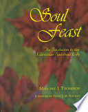 """""""Soul Feast: An Invitation to the Christian Spiritual Life"""" by Marjorie J. Thompson"""