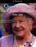 Queen Elizabeth The Queen Mother 1900-2002