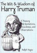 The Wit   Wisdom of Harry Truman Book PDF