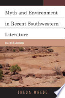 Myth and Environment in Recent Southwestern Literature  : Healing Narratives