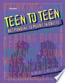 Teen to Teen, Responding to Peers in Crisis by Robert J. McCarty PDF