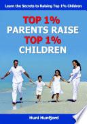 Top 1 Parents Raise Top 1 Children