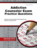 Addiction Counselor Exam Practice Questions