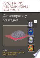 Psychiatric Neuroimaging Research