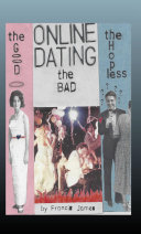 ONLINE DATING: the Good… the Bad… the Hopeless [Pdf/ePub] eBook