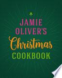 """Jamie Oliver's Christmas Cookbook"" by Jamie Oliver"