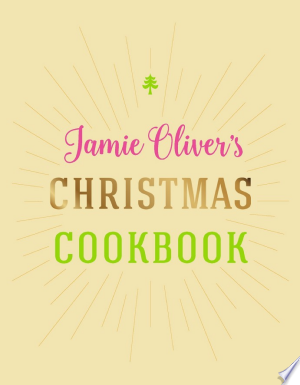 Free Download Jamie Oliver's Christmas Cookbook PDF - Writers Club