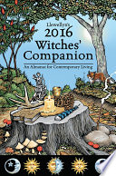 Llewellyn's 2016 Witches' Companion  : An Almanac for Contemporary Living