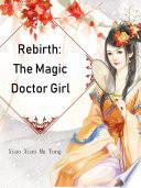 Rebirth: The Magic Doctor Girl
