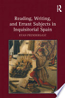 Reading Writing And Errant Subjects In Inquisitorial Spain