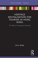 Heritage Revitalisation for Tourism in Hong Kong