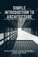 Simple Introduction To Architecture Book
