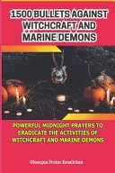 1500 Bullets Against Witchcraft and Marine Demons