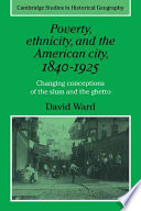 Poverty Ethnicity And The American City 1840 1925 Book PDF