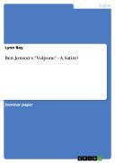 """Ben Jonson's """"Volpone"""" - A Satire?"""