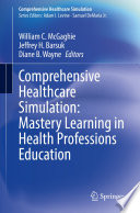 Comprehensive Healthcare Simulation  Mastery Learning in Health Professions Education