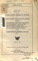 Report of the Special Study Mission to Europe on Policy Toward the Satellite Nations of the Committee on Foreign Affairs